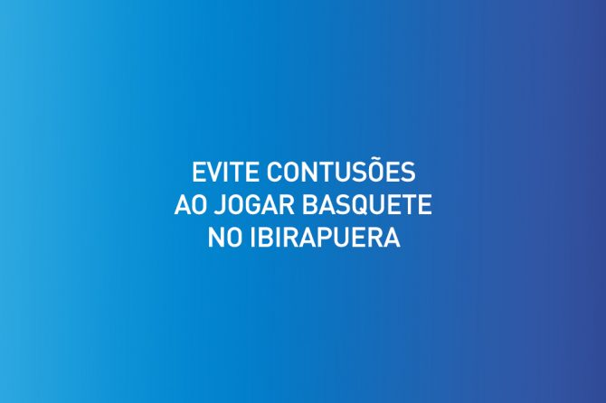 Evite contusões ao jogar basquete no Ibirapuera